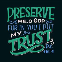 Hand Lettering Wth Bible Verse Preserve Me O God On Black Background