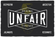 Vintage Label Font Named Unfair. Strong Typeface With Letters And Numbers For Any Your Design Like Posters, T-shirts, Logo, Labels Etc.