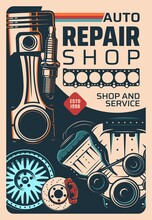 Vehicle Repair Shop And Car Service Vintage Poster. Car Engine Mechanic, Repair Garage Station Or Spare Parts Store Retro Vector Banner. Engine Gasket, Piston And Spark Plug, Wheel And Braking Disk