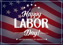 Happy Labor Day, USA Holiday Vector Greeting Card. United States National Flag Background With Stars And Stripes. American Holidays Celebration And Congratulation Poster
