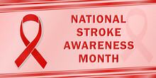 Vector Banner For The National Annual Month Of Stroke Awareness Held In May Annually As A Symbol Of Health Care. All Elements Are Isolated.
