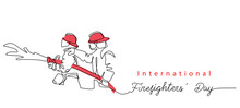 Two Fireman With Hose In Red Helmets. Lettering International Firefighters Day.One Continuous Line Drawing Vector Illustration Of Fireman