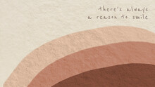 Abstract Background Earth Tone Design With There's Always A Reason To Smile Text