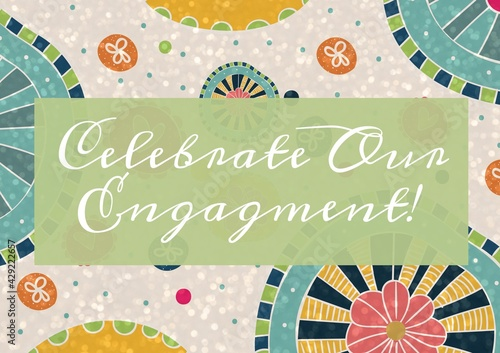 Invitation with celebrate our engagement text with copy space on green over patterned background