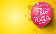 Bonne Fête à Toutes Les Mamans ! Ballon Avec Message Pour La Fête Des Mères, Espace Pour Du Texte