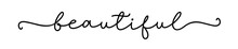 BEAUTIFUL. Hand Drawn Lettering Element For Design, Card, Label. Inscription Of The Typographic Text: Beatiful. Vector Cursive Script Word Beatiful. Continuous One Black Line. Print For Tee Shirt.