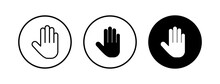 Stop Icons Set. Hand Symbol. Hand Icon Vector