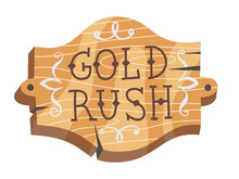 Gold Rush Icon Wooden Board With Text. Wood Signboard With Pattern And Letters For Finding Golden Nuggets In Mines Vector Illustration. Western Sign Of Miners On White Background