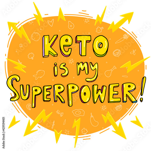 Keto diet lettering quote. Keto is my superpower. Hand drawn doodle vector illustration inscription. Ketogenic eating slogan with energy charges. Healthy nutrition poster, banner design, t-shirt