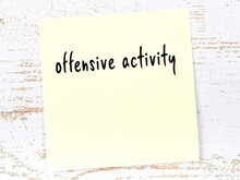 Yellow Sheet Of Paper With Word Offensive Activity. Reminder Concept
