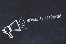 Chalk Sketch Of Loudspeaker And Inscription Submarine Sandwich