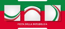 Republic Day Of Italy (Italy: Festa Della Repubblica Italiana). Celebrated Annually On June 2 In Italy.