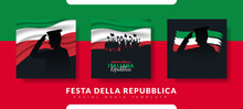 Republic Day Of Italy (Italy: Festa Della Repubblica Italiana). Celebrated Annually On June 2 In Italy.