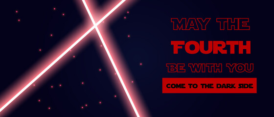 May The 4th Be With You. Come to the dark side. Vector illustration with glowing swords and stars.