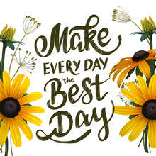 Digital Illustration Of Rudbeckia Flowers And Motivational Quote For Your Design. Set Of Yellow Sunflowers.