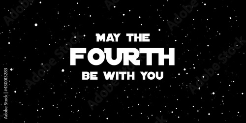 Obraz na plátně Happy May the 4th. Cosmos, universe futuristic vector illustrati