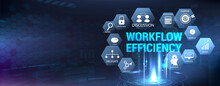 Horizontal Banner Workflow Efficiency With Icons Set And Aspects. Hologram With 3D Workflow Inscription. Web Banner. Processes, Automation, Interaction, Good Working Conditions And Other Aspects.