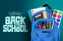 Back To School Vector Template Design. Welcome Back To School Text With Educational Supplies Like Backpack, Water Color, Notebook And Calculator In Blue Background. Vector Illustration
