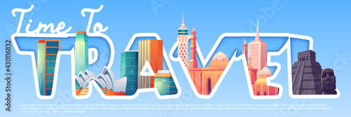 Time to travel cartoon banner with famous world landmarks ancient mayan pyramids, moai statues on Easter island, Sydney Opera house, arabian mosque. Tourism, traveling agency ad, vector illustration - fototapety na wymiar