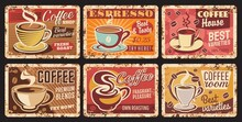 Coffee Shop Espresso, Coffee Room Tin Sign, Cafe Or Restaurant Hot Drinks Rusty Metal Plate. Coffee Beans Premium Blends Grunge Plate With Vector Porcelain Cup On Saucer, Typography And Rust Texture