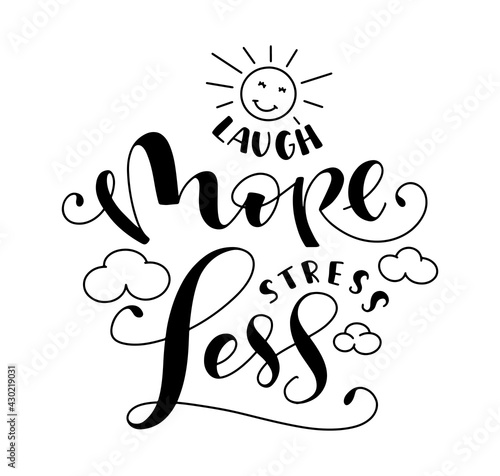 Laugh more stress less, black vector illustration with lettering, doodle son and фототапет