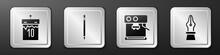 Set Calendar, Pencil With Eraser, Coffee Machine And Fountain Pen Nib Icon. Silver Square Button. Vector
