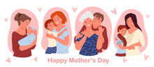 Happy Mothers Day Concept With Cute Family People Love, Care And Hug Greeting Card Set