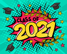 Class Of 2021. Comic Banner In Pop Art Style. Bright Red Explosion On A Turquoise Ray Background. Black Halftones In Retro Card. Vector Cartoon Illustration