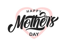 Vector Illustration: Calligraphic Type Lettering Composition Of Happy Mother's Day.