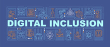 Digital Inclusion Word Concepts Banner. Access To Internet. Reducing Digital Exclusion. Infographics With Linear Icons On Blue Background. Isolated Typography. Vector Outline RGB Color Illustration