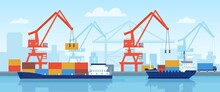 Cargo Ship In Port. Delivery Maritime Transport With Containers Loading In Harbour With Crane. Flat Logistic Or Import By Sea Vector Concept