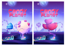 Candy Planet Posters With Unusual Trees From Cream And Caramel In Heart Shape, Candy Canes And Lollipop. Invitation Flyers To Sweet Store Or Restaurant. Vector Cartoon Banner Of Arcade Game