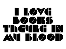 I Love Books Theyre In My Blood Motivational Quote, Inspirational Quote About Innovation, Progress, Happiness, Change, Adventure, Opportunity, Christianity, Study, Purpose, Improvement