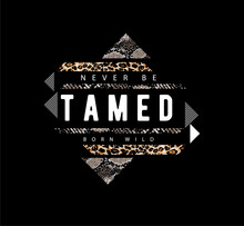Never Be Tamed Slogan With Wild Animal Stripes Pattern In Geometry Shape On Black Background