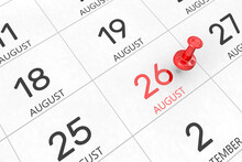 3d Rendering Of Important Days Concept. August 26th. Day 26 Of Month. Red Date Written And Pinned On A Calendar. Summer Month, Day Of The Year. Remind You An Important Event Or Possibility.