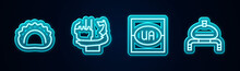 Set Line Dumplings, Monument To Founders Of Kiev, Flag Ukraine And Bread And Salt. Glowing Neon Icon. Vector
