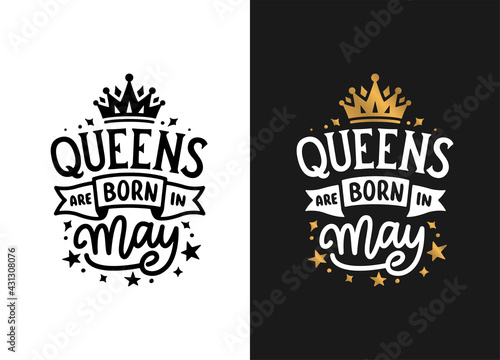 Queens are born in May hand drawn lettering Fototapeta