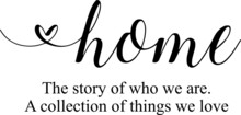 Home The Story Of Who We Are A Collection Of Thing We Love Background Inspirational Positive Quotes, Motivational, Typography, Lettering Design