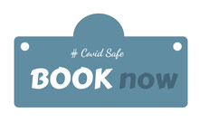 Text Design Book Now On Blue Background. Illustration Covid Safe Button Sign For Post Covid-19 Coronavirus Pandemic.