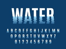Waves Font. Ripple Water Reflexes English Alphabet, Wavelike Letters And Numbers Distortion, Liquid Deformation Simple Text, Lower Parts Fluctuation Typeset. Vector Isolated Abc Set