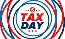 National Tax Day In The United States. Federal Tax Filing Deadline. Day On Which Individual Income Tax Returns Must Be Submitted To The Government. American Patriotic Poster. Vector Illustration