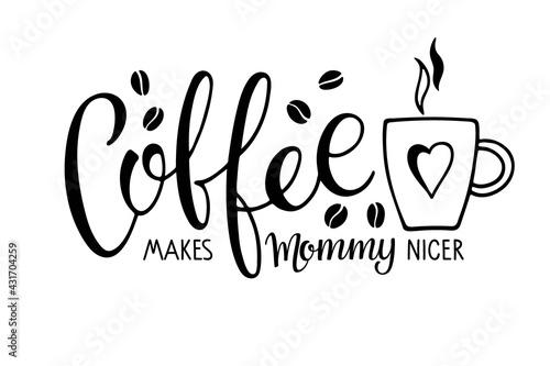 Fotografia Coffee makes mommy nicer text with coffee mug