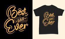 """Father's Day T-shirt """" Best Dad Ever"""""""