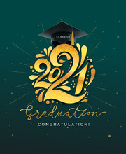 Class Of 2021. Graduation Vector Banner With Gold Numbers, Graduate Academic Cap And Golden Glitter. Concept Design For Graduation. Congratulation Card With Lettering. Isolated On Green Background.