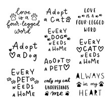 Pet Adoption Phrase Black And White Poster. Inspirational Quotes About Domestical Pets Adoption. Hand Written Phrases For Poster, Cat And Dog Adoption Lettering. Adopt A Pet.