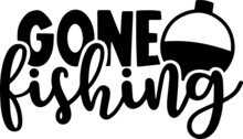 Gone Fishing Logo Inspirational Positive Quotes, Motivational, Typography, Lettering Design