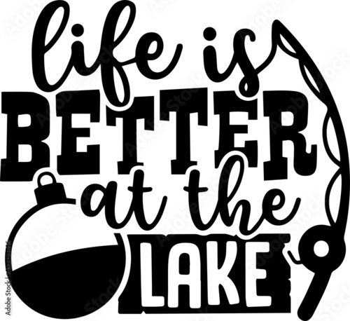 life is better at the lake fishing logo inspirational positive quotes, motivatio Fototapete