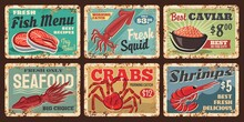 Seafood Fish, Shrimps And Crabs Rusty Metal Plate. Salmon Or Tuna Meat, Fresh Squid And Pram, Crabs Catch And Red Caviar Vector Tin Signs. Seafood Store Or Market Grunge Plates Or Retro Price Tags