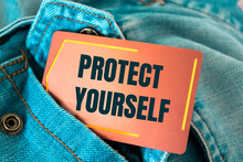 Text Sign Showing PROTECT YOURSELF