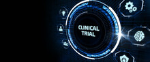 Business, Technology, Internet And Networking Concept.  Keyword: Clinical Trial